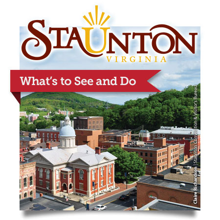What's to see and do in Staunton, Virginia